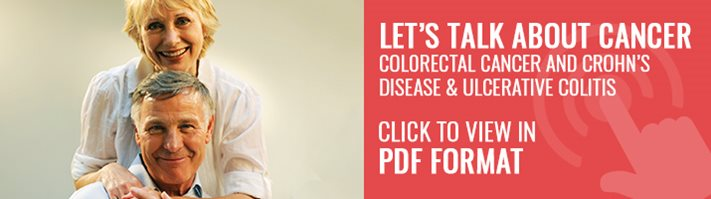 Let's Talk About Cancer. Colorectal Cancer and Crohn's disease & ulcerative colitis